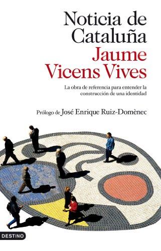 Descargar Libro Noticia de Cataluña: La obra de referencia para entender la construcción de una identidad de Jaume Vicens Vives