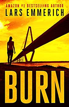 Burn: A Sam Jameson Thriller (English Edition) di [Emmerich, Lars]
