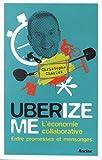 UberizeME. L'économie collaborative. Entre promesses et mensonges