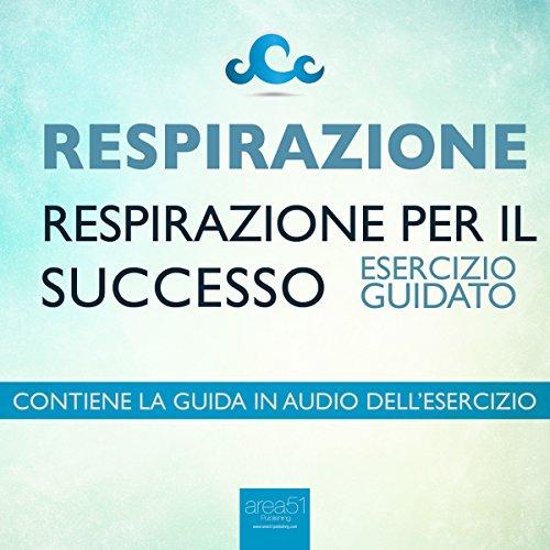 Respirazione. Respirazione per il successo  Audiolibri