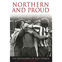 Northern and Proud: The Bob Stokoe Story