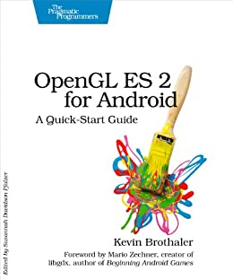 OpenGL ES 2 for Android: A Quick-Start Guide (Pragmatic Programmers) by [Brothaler, Kevin]