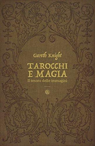 TAROCCHI E MAGIA - IL TESORO DELLE IMMAGINI
