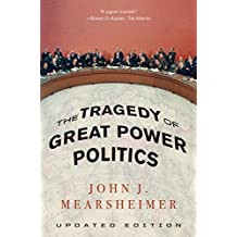 The Tragedy of Great Power Politics by John Mearsheimer (2014-05-06)