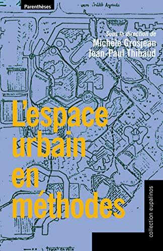 L'espace urbain en méthodes par Michèle Grosjean