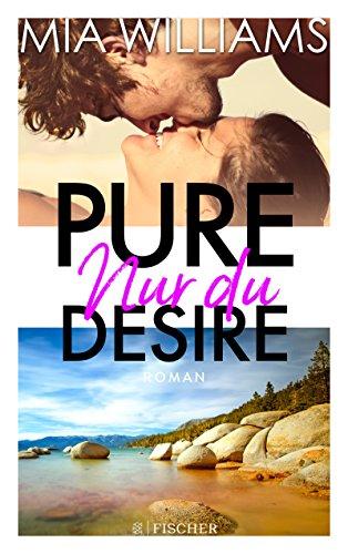 Pure Desire - Nur du: Band 1