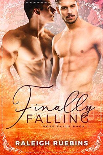 Finally Falling: Rose Falls Book 1 (English Edition)