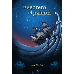 El secreto del galeón (Literatura Juvenil (A Partir De 12 Años) - Narrativa Juvenil) Finalista Premio Hache 2016
