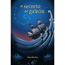 El Secreto Del Galeón (Literatura Juvenil (A Partir De 12 Años) - Narrativa Juvenil)