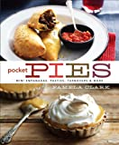Pocket Pies: Mini Empanadas, Pasties, Turnovers & More