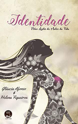 Identidade: Pelas Lentes do  Autor da Vida (Portuguese Edition)