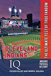 Cleveland Indians IQ: The Ultimate Test of True Fandom (English Edition)