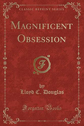Douglas, L: Magnificent Obsession (Classic Reprint) - Lloyd Douglas