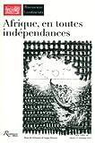 Riveneuve Continents, N° 11, Printemps 201 : Afrique, en toutes indépendances