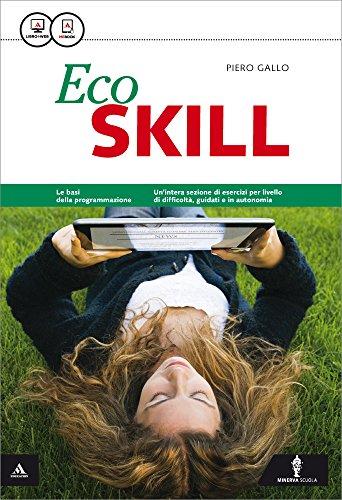Skill. Eco skill. Per gli Ist. tecnici e professionali. Con e-book. Con espansione online