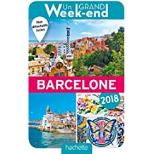 Un Grand Week-End à Barcelone 2018. Le Guide