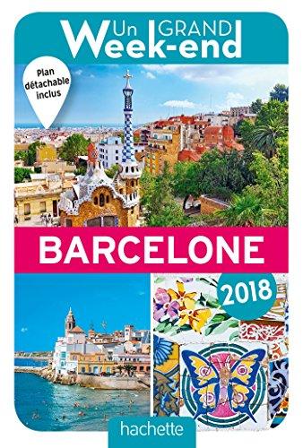 Un Grand Week-End à Barcelone 2018. Le Guide
