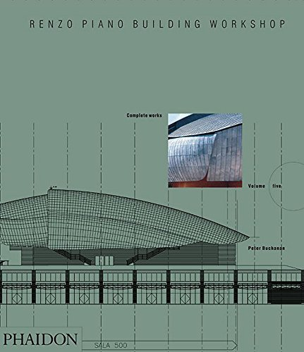 Renzo Piano Building Workshop. Complete Works - Volume 5 (Architecture in Detail) por Peter Buchanan