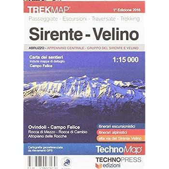 Sirente Velino. Campo Felice-Piani Di Pezza-Magliano De' Marsi-Ovindoli. Carta Dei Sentieri 1:15.000