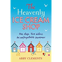 The Heavenly Ice Cream Shop: 'Possibly the best book I have ever read' Amazon reviewer