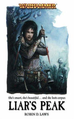 Liar's Peak (Warhammer: Angelika Fleischer) by Robin D. Laws (14-Jul-2005) Mass Market Paperback par Robin D. Laws