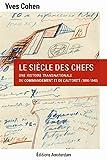 Le siècle des chefs - Une histoire transnationale du commandement et de l'autorité (1890-1940)