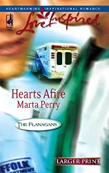 Hearts Afire (The Flanagans, Book 5) (Larger Print Love Inspired #380) by Marta Perry (2007-01-01)