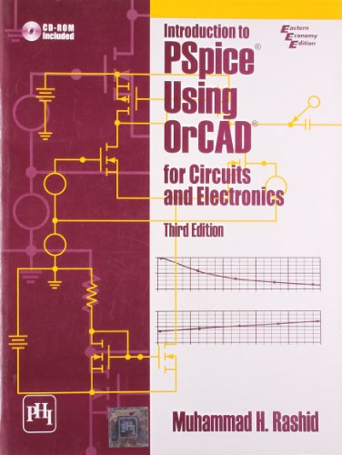 Introduction to PSpice Using OrCAD for Circuits and Electronics, 3rd ed. (With CD ROM)