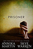 Prisoner (Criminals & Captives Book 1) (English Edition)