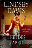 The Ides of April: A Flavia Albia Mystery (Flavia Albia Series) by Lindsey Davis (2014-06-17)