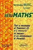 Terminales ES/L. Tout le programme de Terminales ES et L en tableaux + les indispensables de Premières