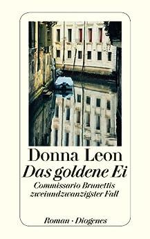 Das goldene Ei: Commissario Brunettis zweiundzwanzigster Fall (detebe) von [Leon, Donna]