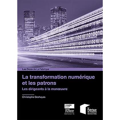 La transformation numérique et les patrons: Les dirigeants à la manoeuvre