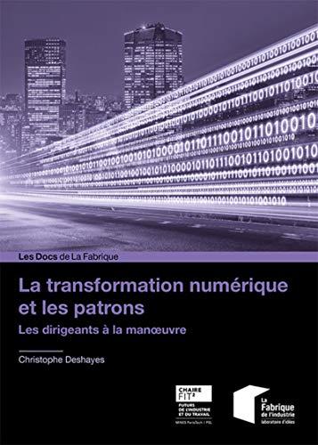 La transformation numérique et les patrons: Les dirigeants à la manoeuvre par  Christophe Deshayes