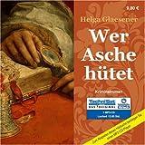 Wer Asche hütet (1 MP3 CD) - Helga Glaesener