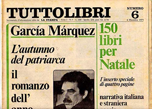 Tuttolibri n. 6 del Dicembre 1975 Garcia Marquez, Volponi, Vittorini, Testori