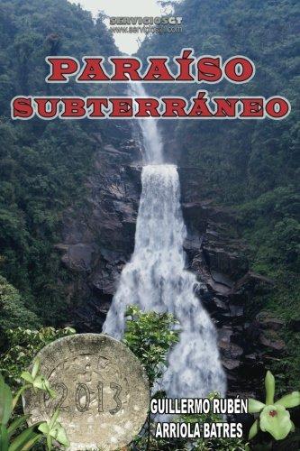 Paraíso Subterráneo: Año 2013