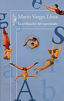 La civilización del espectáculo de [Llosa, Mario Vargas]