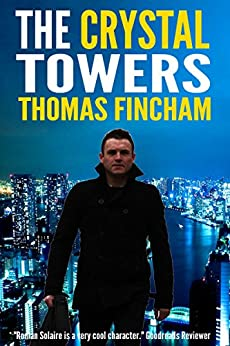 The Crystal Towers (A Secret Agent Spy Action Thriller) (Roman Solaire) by [Fincham, Thomas]