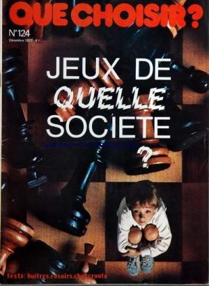 que-choisir-no-124-du-01-12-1977-jeux-de-quelle-societe-tests-huitres-rasoirs-et-choucroute