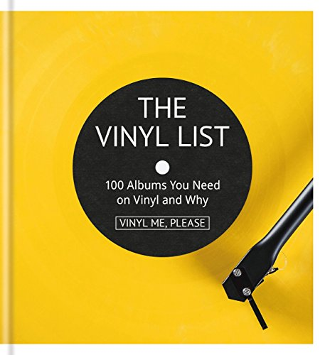 Vinyl Me, Please: 100 Albums You Need on Vinyl and Why (English Edition)