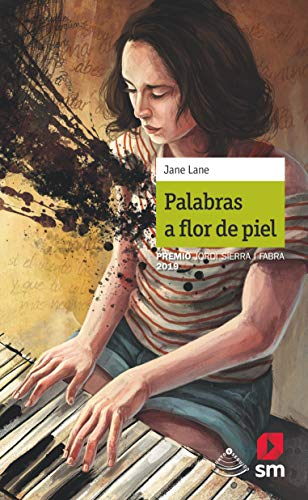 Palabras a flor de piel: Premio Jordi Sierra i Fabra para jóvenes escritores 2019