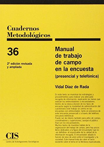 Manual De Trabajo De Campo En La Encuesta (Presencia Y Telefónica) (2ª Ed. Revis