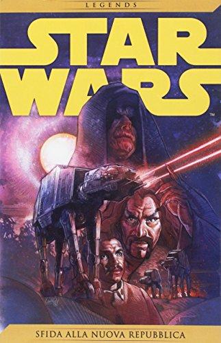 Star Wars Legends 18 - Sfida alla Nuova Repubblica...