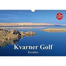 Kvarner Golf - Kroatien (Wandkalender 2016 DIN A4 quer): Dieser Kalender zeigt die Schönheiten der Inselwelt des Kvarner Golfes in Kroatien. (Geburtstagskalender, 14 Seiten) (CALVENDO Orte)