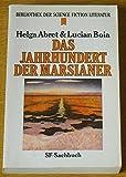 Das Jahrhundert der Marsianer: Der Planet Mars in der Science Fiction bis zur Landung der Viking-Sonden 1976