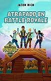Atrapados en Battle Royale (Atrapados en Battle Royale 1) (Jóvenes lectores)