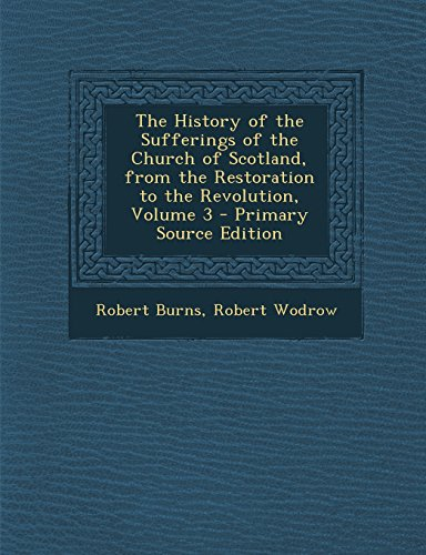 the-history-of-the-sufferings-of-the-church-of-scotland-from-the-restoration-to-the-revolution-volum