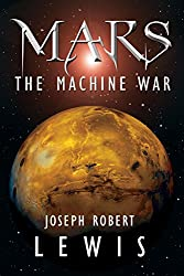 Mars: The Machine War (English Edition)
