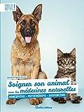 Soigner son animal avec les médecines naturelles : Homéopathie - Phytothérapie - Digipuncture...